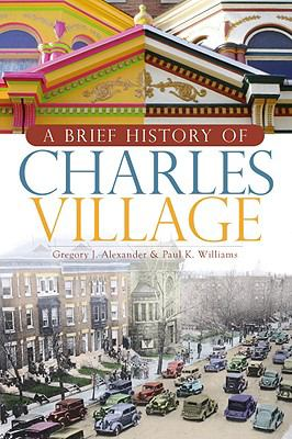 A Brief History of Charles Village 9781596296183