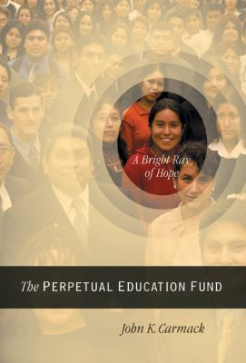 A Bright Ray of Hope: The Perpetual Education Fund 9781590382349