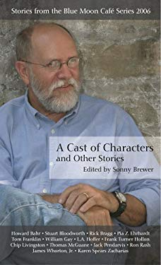 A Cast of Characters and Other Stories: Stories from the Blue Moon Cafe Series 2006 9781596921931
