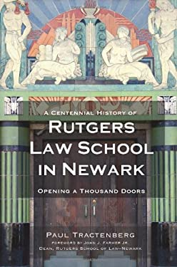 A Centennial History of Rutgers Law School in Newark: Opening a Thousand Doors 9781596298224