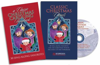 A Classic Christmas Caroling Songbook: 30 Sing-Along Favorites [With CD (Audio)]