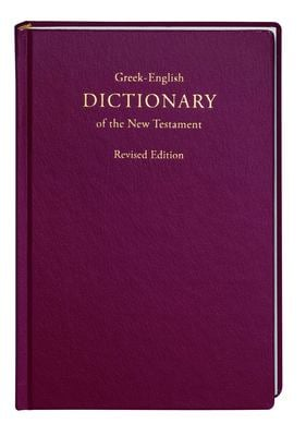 A Concise Greek-English Dictionary of the Greek New Testament: Revised Edition 9781598566499