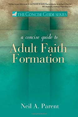 A Concise Guide to Adult Faith Formation 9781594712081