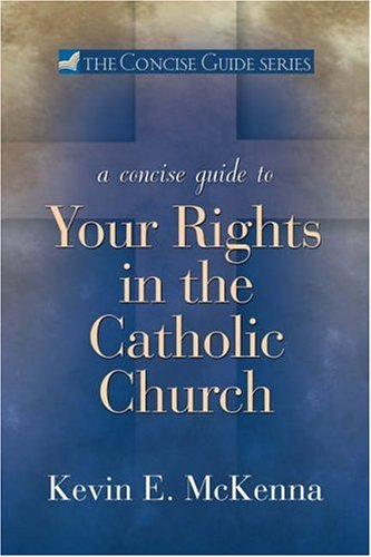A Concise Guide to Your Rights in the Catholic Church: 9781594710797