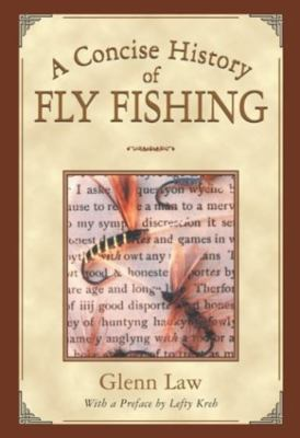 A Concise History of Fly Fishing 9781592280612
