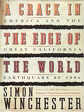 A Crack in the Edge of the World: America and the Great California Earthquake of 1906 9781597221870