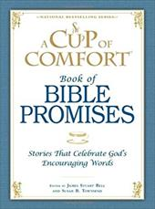 A Cup of Comfort Book of Bible Promises: Stories That Celebrate God S Encouraging Words 7346523