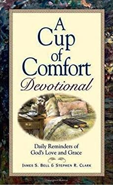 A Cup of Comfort Devotional: Daily Reminders of God's Love and Grace 9781598696578