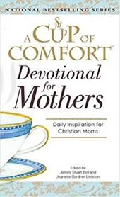 A Cup of Comfort Devotional for Mothers: Daily Inspirations for Christian Moms 7346408