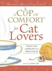 A Cup of Comfort for Cat Lovers: Stories That Celebrate Our Feline Friends 7346377