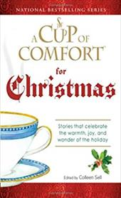 A Cup of Comfort for Christmas: Stories That Celebrate the Warmth, Joy, and Wonder of the Holiday 7346381