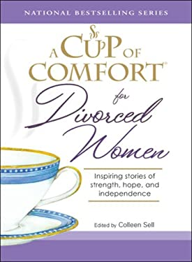 A Cup of Comfort for Divorced Women: Inspiring Stories of Strength, Hope, and Independence 9781598696523