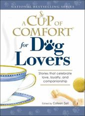 A Cup of Comfort for Dog Lovers: Stories That Celebrate Love, Loyalty, and Companionship 7346114