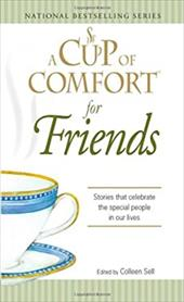 A Cup of Comfort for Friends: Stories That Celebrate the Special People in Our Lives 7346382