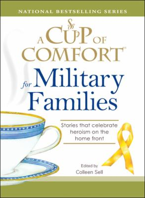 A Cup of Comfort for Military Families: Stories That Celebrate Heroism on the Home Front 9781598698640