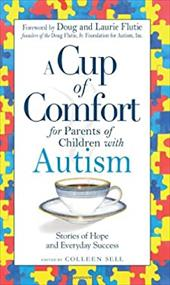 A Cup of Comfort for Parents of Children with Autism: Stories of Hope and Everyday Success 7284738