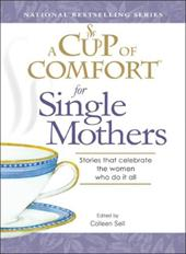 A Cup of Comfort for Single Mothers: Stories That Celebrate the Women Who Do It All 7346115