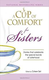 A Cup of Comfort for Sisters: Stories That Celebrate the Special Bonds of Sisterhood 7346386