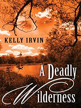 A Deadly Wilderness: The Ties That Kill 9781594148439
