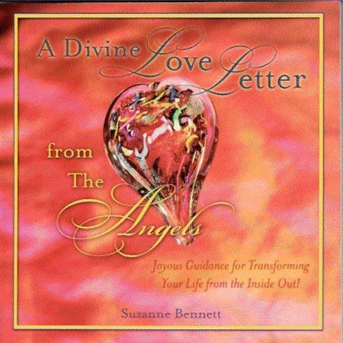 A Divine Love Letter from the Angels: Joyous Guidance for Transforming Your Life from the Inside Out! 9781592981267