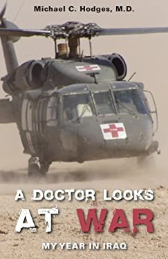 A Doctor Looks at War: My Year in Iraq 9781598865943