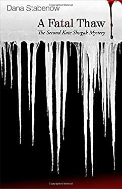 A Fatal Thaw: A Kate Shugak Mystery 9781590588741