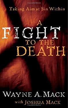 A Fight to the Death: Taking Aim at Sin Within 9781596380042