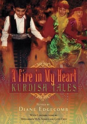 A Fire in My Heart: Kurdish Tales 9781591584377