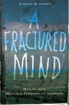 A Fractured Mind: My Life with Multiple Personality Disorder 9781593160708