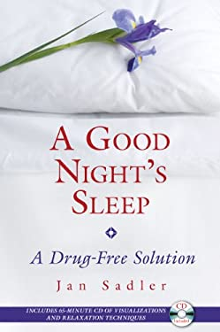 A Good Night's Sleep: A Drug-Free Solution [With CD] 9781594772344
