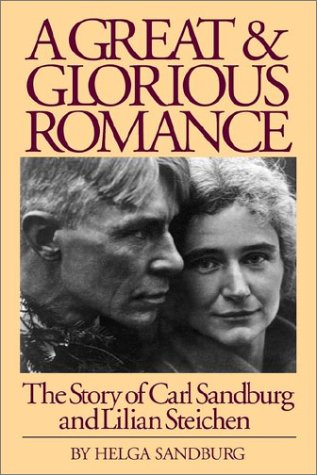A Great and Glorious Romance: The Story of Carl Sandburg and Lilian Steichen 9781590910047