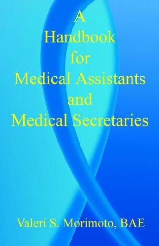A Handbook for Medical Assistants and Medical Secretaries 9781598240962