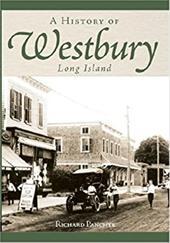 A History of Westbury, Long Island 7318129