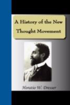 A History of the New Thought Movement 9781595476951
