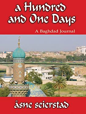 A Hundred and One Days: A Baghdad Journal 9781597220521