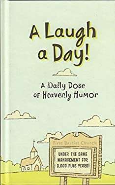 A Laugh a Day - A Daily Dose of Heavenly Humor