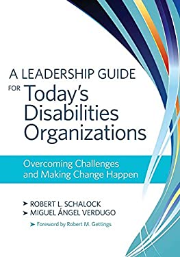 A Leadership Guide for Today's Disabilities Organizations: Overcoming Challenges and Making Change Happen 9781598571813