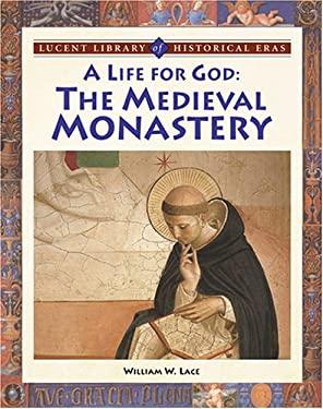 A Life for God: The Medieval Monastary 9781590188477
