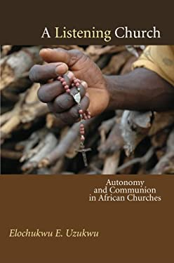 A Listening Church: Autonomy and Communion in African Churches 9781597528986