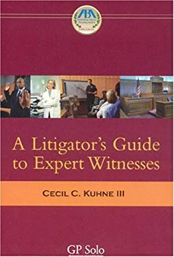 A Litigator's Guide to Expert Witnesses 9781590317280