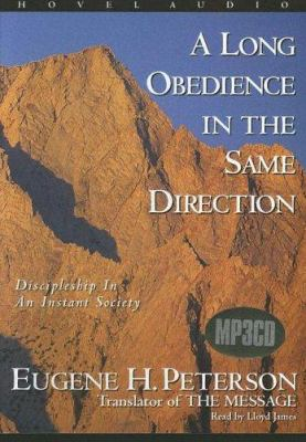 A Long Obedience in the Same Direction: Discipleship in an Instant Society 9781596441200