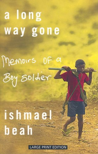 A Long Way Gone: Memoirs of a Boy Soldier 9781594132674