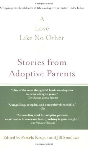 A Love Like No Other: Stories from Adoptive Parents 9781594482151
