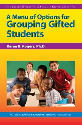A Menu of Options for Grouping Gifted Students 9781593631925