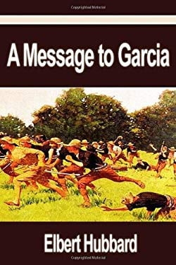 A Message to Garcia 9781599869421