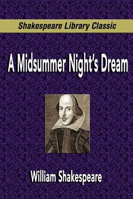 A Midsummer Night's Dream (Shakespeare Library Classic) 9781599867687