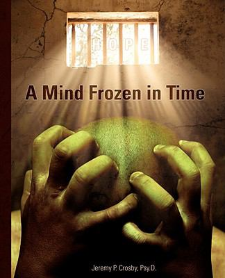 A Mind Frozen in Time: A Ptsd Recovery Guide 9781598585933
