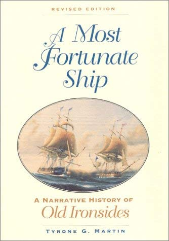 A Most Fortunate Ship: A Narrative History of Old Ironsides 9781591145134