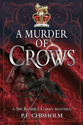 Murder of Crows: A Sir Robert Carey Mystery 9781590586587