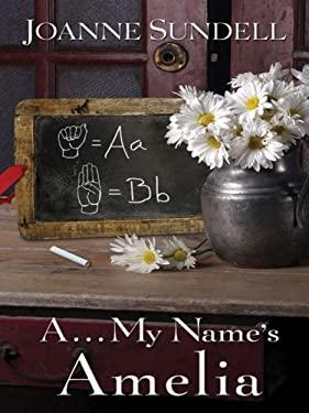 A... My Name's Amelia 9781597227902